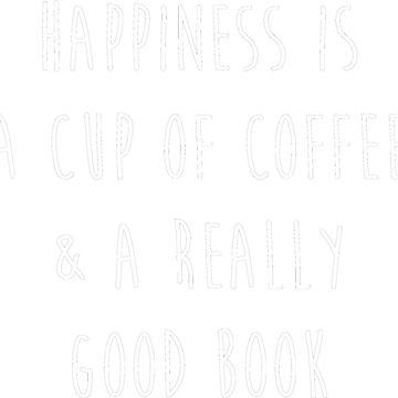La felicidad es una taza de café y un muy buen libro. de princessbedelia