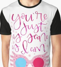 You're Just As Sane as I Am Graphic T-Shirt