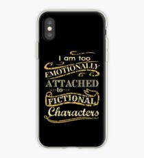 I am too emotionally attached to fictional characters iPhone Case