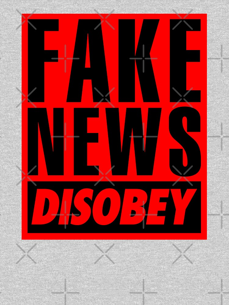 FAKE NEWS - DISOBEY by CentipedeNation