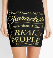 I like fictional characters more than real people Mini Skirt