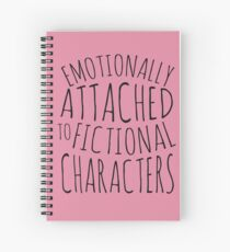 emotionally attached to fictional characters #black Spiral Notebook