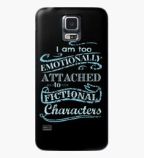 I am too emotionally attached to fictional characters #2 Case/Skin for Samsung Galaxy