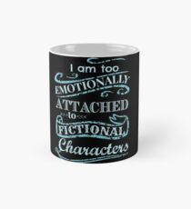 I am too emotionally attached to fictional characters #2 Classic Mug