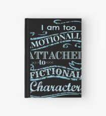 I am too emotionally attached to fictional characters #2 Hardcover Journal