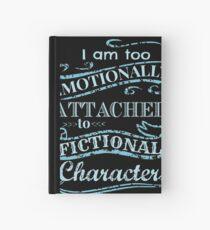 Cuaderno de tapa dura Estoy demasiado apegado emocionalmente a los personajes ficticios # 2