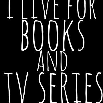 vivo para libros y series de televisión (blanco) de FandomizedRose