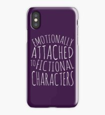 emotionally attached to fictional characters #white iPhone Case/Skin