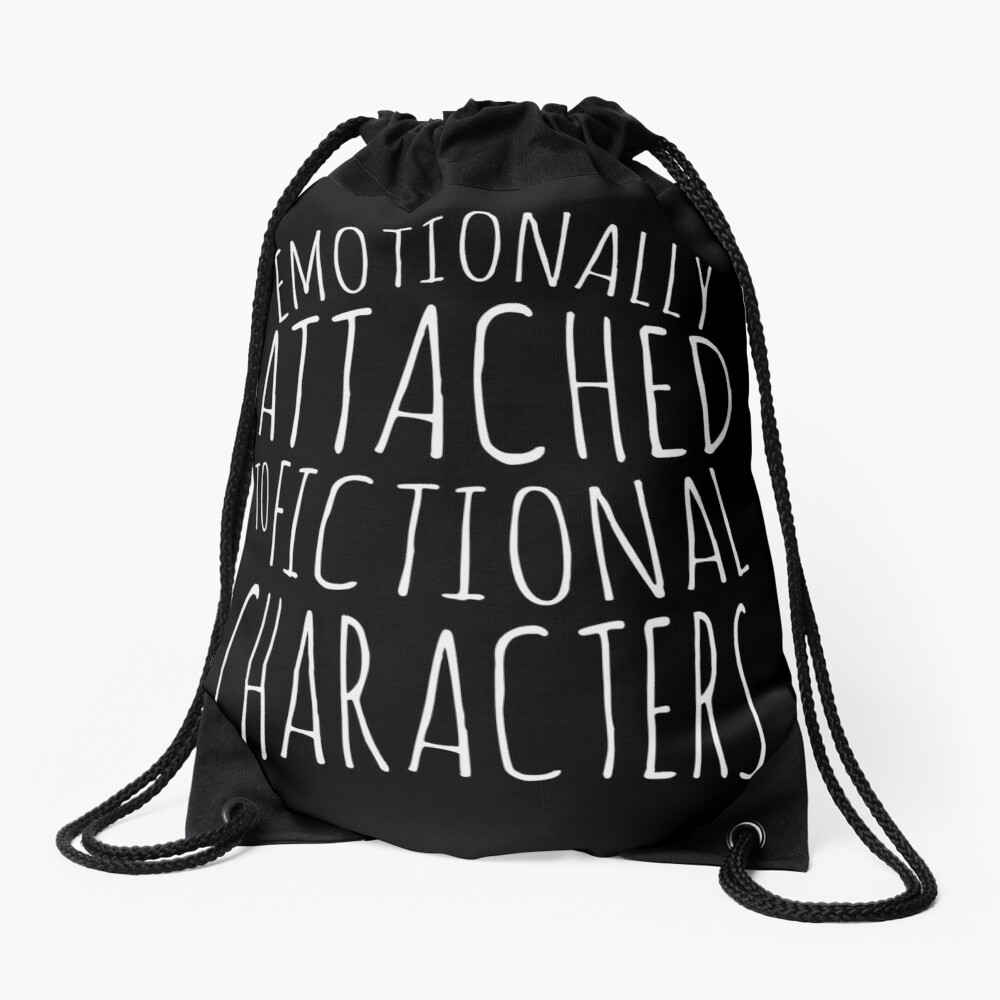 emotionally attached to fictional characters #white Drawstring Bag