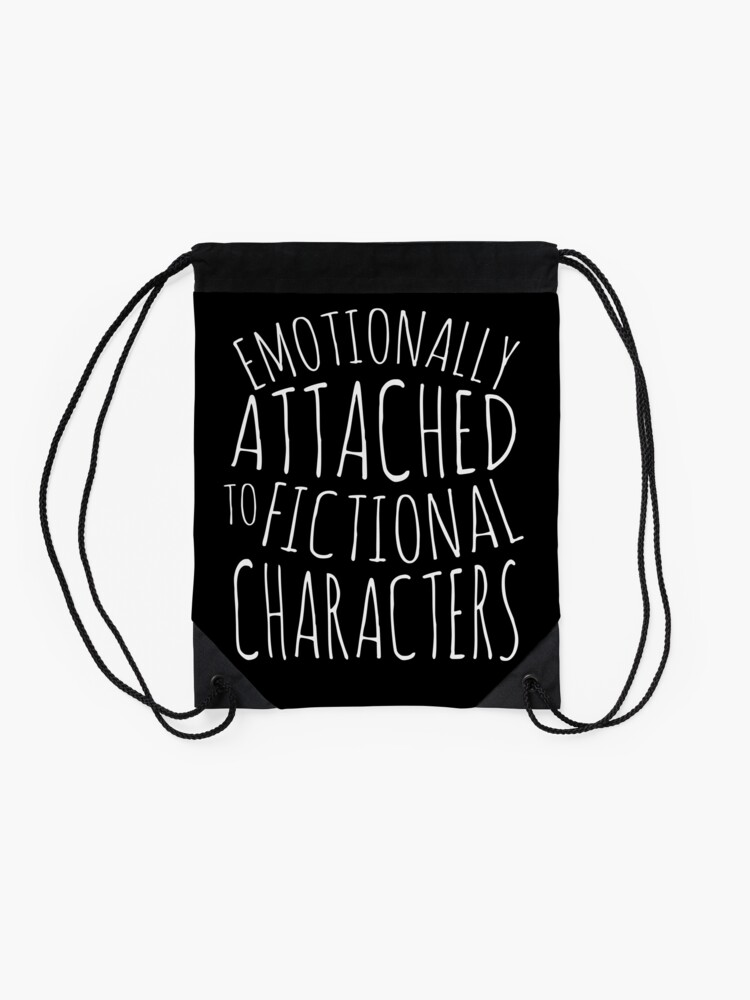 Alternate view of emotionally attached to fictional characters #white Drawstring Bag