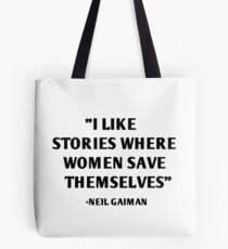 Ich mag Geschichten, wo Frauen sich selbst retten - Neil Gaiman Tasche