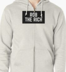 Rob the rich- Culture Zipped Hoodie