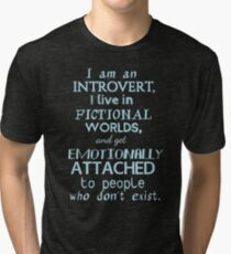 introvert, fictional worlds, fictional characters #2 Tri-blend T-Shirt