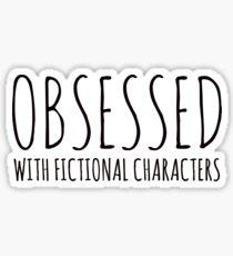 Pegatina Obsesionado con personajes de ficción (negro)