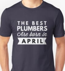 The best Plumbers are born in April T-Shirt
