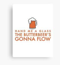 The butterbeer's gonna flow Canvas Print
