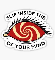 Slip inside the eye of your mind Sticker