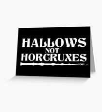 Hallows, not Horcruxes Greeting Card