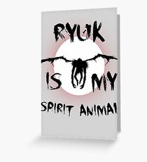 Ryuk is my spirit animal Greeting Card