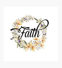 Faith - Floral Christian Typography Photographic Print