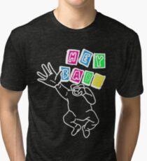 HEY BABY Tri-blend T-Shirt