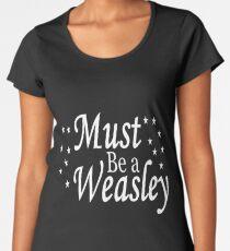Must be a Weasley Women's Premium T-Shirt