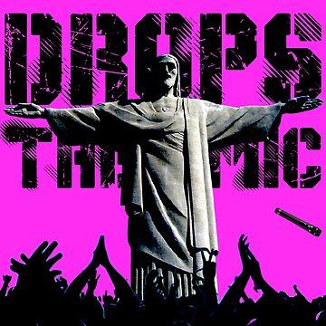 Drops The Mic (Jesus) by ApostateAwake
