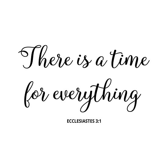 There Is A Time For Everything Ecclesiastes 31 Christian Quote