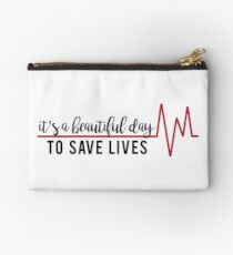 It's a Beautiful Day to Save Lives Zipper Pouch