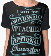I am too emotionally attached to fictional characters #2 Women's Chiffon Top