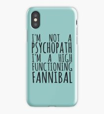 i'm not a psychopath, i'm a high functioning FANNIBAL iPhone Case