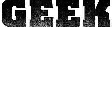 The word GEEK | A shirt that says GEEK - Black by RetroLogos