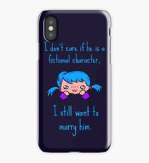 I don't care if he is a fictional character, i still want to marry him. iPhone Case