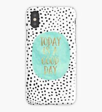 Today is a good day iPhone Case/Skin