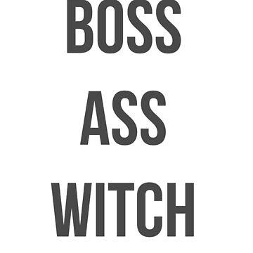 Boss Ass Witch by lauralaura