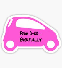 Smart Car ForTwo Pink Colour - From 0-60...Eventually Sticker
