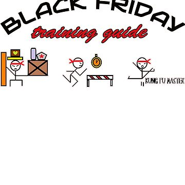 Black Friday Training Guide Kung Fu Guy Funny by WeaponizedPigs