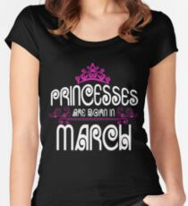 Princess are born in March - Birthday Gift Women's Fitted Scoop T-Shirt
