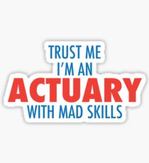 Trust me i'm an actuary with mad skills Sticker
