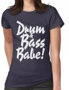 Drum & Bass Babe! Womens Fitted T-Shirt