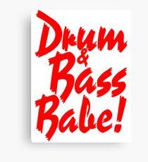 Drum & Bass Babe! Canvas Print
