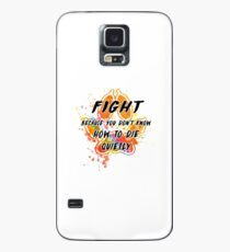 Fight because you don't know how to die quietly (rainbow) Case/Skin for Samsung Galaxy