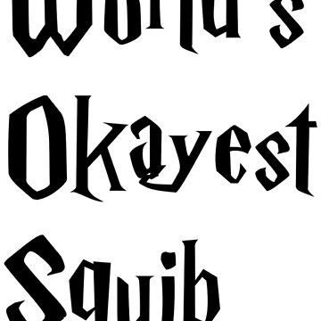 World's Okayest Squib by Momente