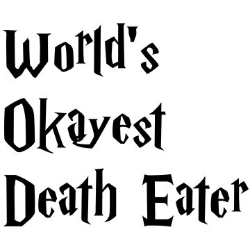 World's Okayest Death Eater by Momente