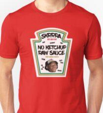 No ketchup, Raw sauce, skrrra Unisex T-Shirt