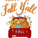 Happy Fall Y'all Red Vintage Pumpkin Truck Autumn Season by DoubleBrush