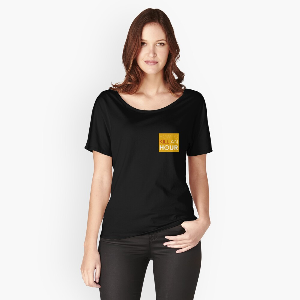 How To Kill An Hour Storefront Women's Relaxed Fit T-Shirt Front