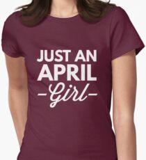 Just an April Girl T-Shirt