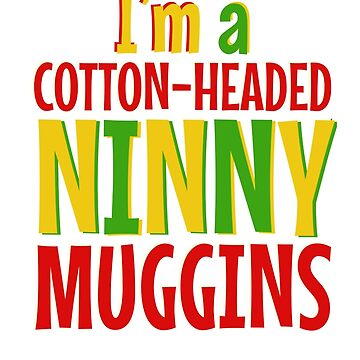 Cotton-Headed Ninnymuggins  by snitts