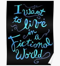 i want to live in a fictional world Poster